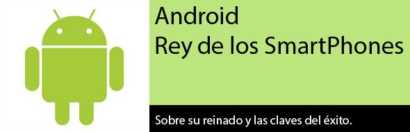 Desarrollo para Android, rey de los smartphones